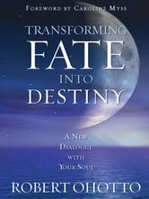 Transforming Fate Into Destiny ebook by Robert Ohotto