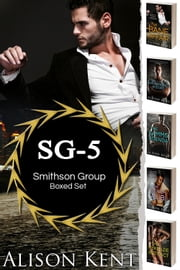 Smithson Group - SG-5 Boxed Set ebook by Alison Kent
