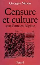 Censure et culture sous l'Ancien Régime ebook by