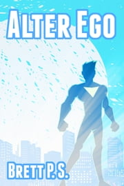 Alter Ego ebook by Brett P. S.