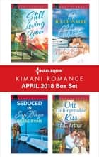 Harlequin Kimani Romance April 2018 Box Set - An Anthology ebook by Sheryl Lister, Reese Ryan, Niobia Bryant,...