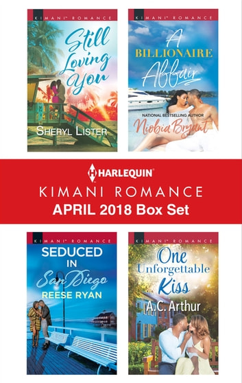 Harlequin Kimani Romance April 2018 Box Set - An Anthology ebook by Sheryl Lister,Reese Ryan,Niobia Bryant,A.C. Arthur