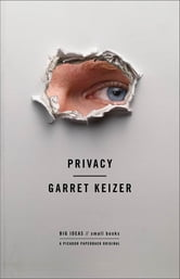 Privacy ebook by Garret Keizer