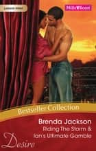 Brenda Jackson Bestseller Collection 201201/Riding The Storm/Ian's Ultimate Gamble ebook by