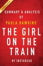 Summary of The Girl on the Train - by Paula Hawkins | Includes Analysis ebook by Instaread Summaries