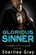 Glorious Sinner (Lawless Kings, #4.5) ebook by