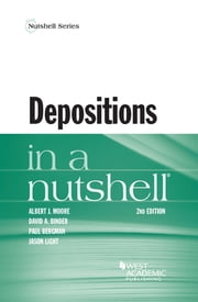 Depositions in a Nutshell ebook by Albert Moore,David Binder,Paul Bergman,Jason Light