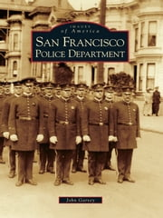 San Francisco Police Department ebook by John Garvey