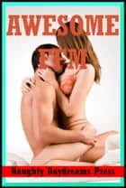 Awesome FFM ebook by Naughty Daydreams Press
