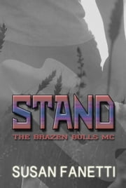 Stand - The Brazen Bulls MC, #7 ebook by Susan Fanetti