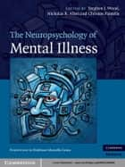The Neuropsychology of Mental Illness ebook by Stephen J. Wood, Nicholas B. Allen, Christos Pantelis