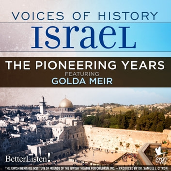 Voices of History Israel: The Pioneering Years audiobook by Oved Ben Ami,Amram Hazanoff,Moshe Nathanson,Golda Meir,Yehudit Harari
