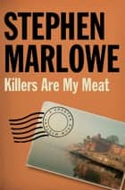 Killers Are My Meat ebook by Stephen Marlowe