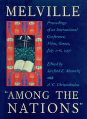 Melville Among the Nations - Proceedings of an International Conference, Volos, Greece, July 2-6, 1998 ebook by A. C. Christodoulou,Sanford E. Marovitz