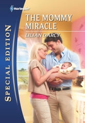 The Mommy Miracle ebook by Lilian Darcy
