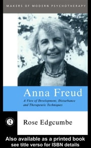 Anna Freud ebook by Edgcumbe, Rose