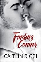 Finding Connor ebook by Caitlin Ricci