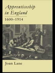 Apprenticeship In England, 1600-1914 ebook by Joan Lane