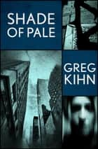 Shade of Pale ebook by Greg Kihn