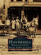 Haverhill, Massachusetts ebook by Patricia Trainor O'Malley
