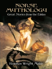 Norse Mythology - Great Stories from the Eddas ebook by Hamilton Wright Mabie