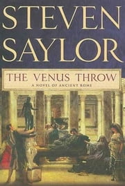 The Venus Throw - A Mystery of Ancient Rome ebook by Steven Saylor