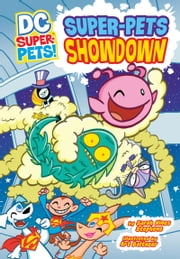 Super-Pets Showdown ebook by Sarah Hines Stephens,Art Baltazar