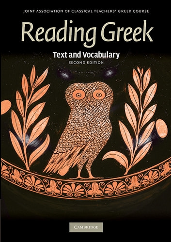 Reading Greek - Text and Vocabulary ebook by Joint Association of Classical Teachers