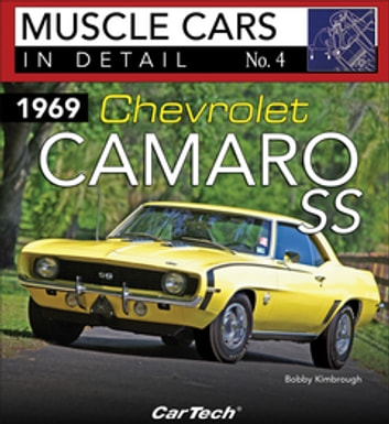 1969 Chevrolet Camaro SS - Muscle Cars In Detail No. 4 ebook by Bobby Kimbrough