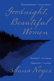 Goodnight, Beautiful Women ebook by Anna Noyes