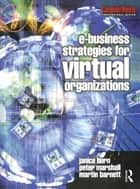 e-Business Strategies for Virtual Organizations ebook by Janice Burn, Peter Marshall, Martin Barnett