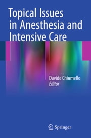 Topical Issues in Anesthesia and Intensive Care ebook by Davide Chiumello