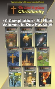 10.The Lord Explains Christianity, Compilation - Compilation of 9 volumes in one package ebook by The Lord's Scribe