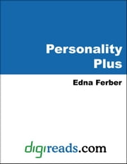Personality Plus ebook by Ferber, Edna