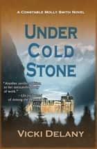 Under Cold Stone ebook by Vicki Delany