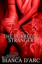 The Purrfect Stranger - Tales of the Were ebook by Bianca D'Arc