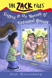 Zack Files 25: Trapped in the Museum of Unnatural History ebook by Dan Greenburg,Jack E. Davis