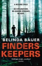 Finders Keepers ebook by Belinda Bauer
