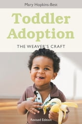 Toddler Adoption - The Weaver's Craft ebook by Mary Hopkins-Best