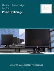Business Knowledge for IT in Prime Brokerage ebook by