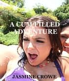 A Cum Filled Adventure ebook by Susan Lewis aka Jasmine Crowe