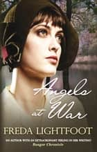 Angels at War ebook by Freda Lightfoot
