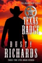 The Texas Badge ekitaplar by Dusty Richards