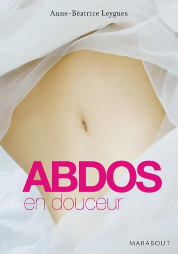 Abdos en douceur ebook by Anne Béatrice Leygues