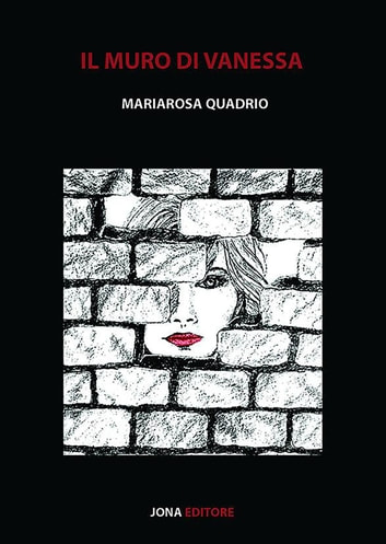 Il muro di vanessa ebook by Mariarosa Quadrio