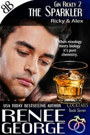 The Sparkler Gin Rickey 2 ebook by Renee George