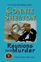 Reunions Can Be Murder ebook by Connie Shelton
