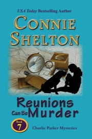 Reunions Can Be Murder - A Girl and Her Dog Cozy Mystery ebook by Connie Shelton