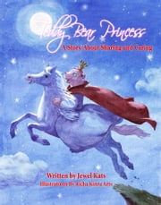 Teddy Bear Princess - A Story about Sharing and Caring ebook by Jewel Kats,Richa Kinra
