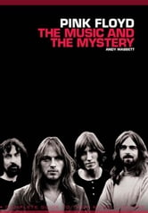 Pink Floyd- The music and the mystery ebook by Andy Mabbett